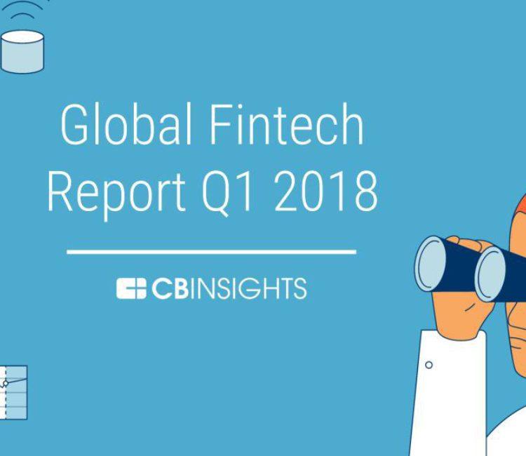 CB Insights Global Fin Tech Report 2018